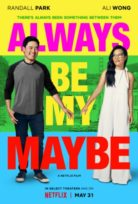 Always Be My Maybe 2019 Türkçe dublajlı izle hd